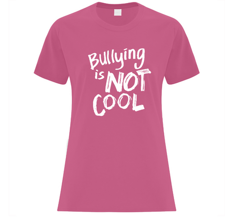 Bullying is NOT COOL Ladies' T-Shirt