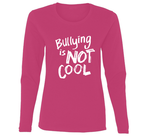Bullying is NOT COOL Ladies' Long Sleeve