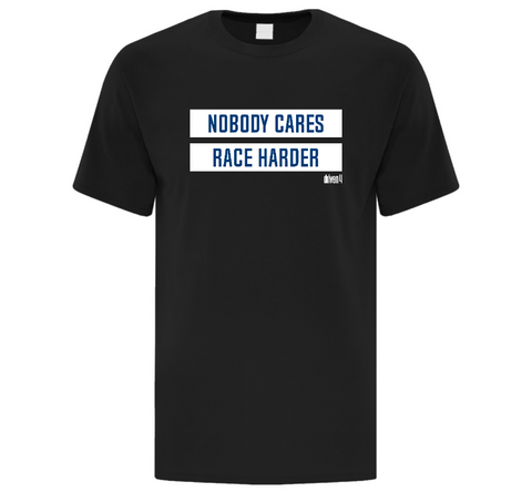 D4C Nobody Cares Race Harder Adult T-Shirt