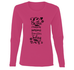 Be the Reason Someone Smiles Today Ladies' Long Sleeve