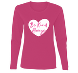 Be Kind Always Ladies' Long Sleeve