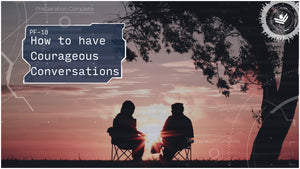 How To Have Courageous Conversations | Darin Adams | PF-10