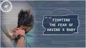 Fighting The Fear Of Having A Baby | PRIMER | PF-15