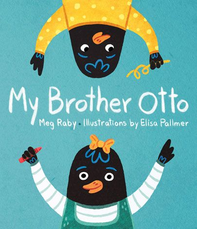 My Brother Otto by Meg Raby Gibbs Smith