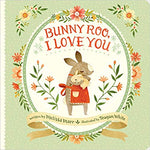 Bunny Roo, I Love You by Melissa Marr