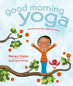 Good Morning Yoga by Mariam Gates