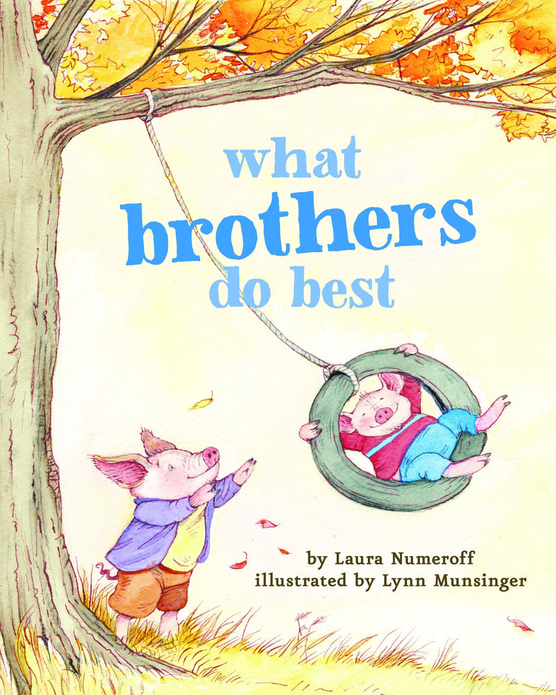 What Brothers Do Best by Laura Numeroff
