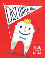 Randomhouse The Last Loose Tooth by Tyler Clark Burke