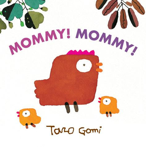 Mommy! Mommy! by Taro Gomi