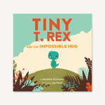 Tiny T. Rex and the Impossible Hug by Jonathan Stutzman Chronicle Books