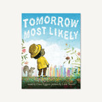 Tomorrow Most Likely by Dave Eggers Chronicle Books