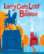 Larry Gets Lost in Boston by John Skewes and Michael Mullin Sasquatch Books