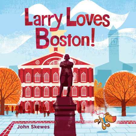 Larry Loves Boston!  by John Skewes Randomhouse