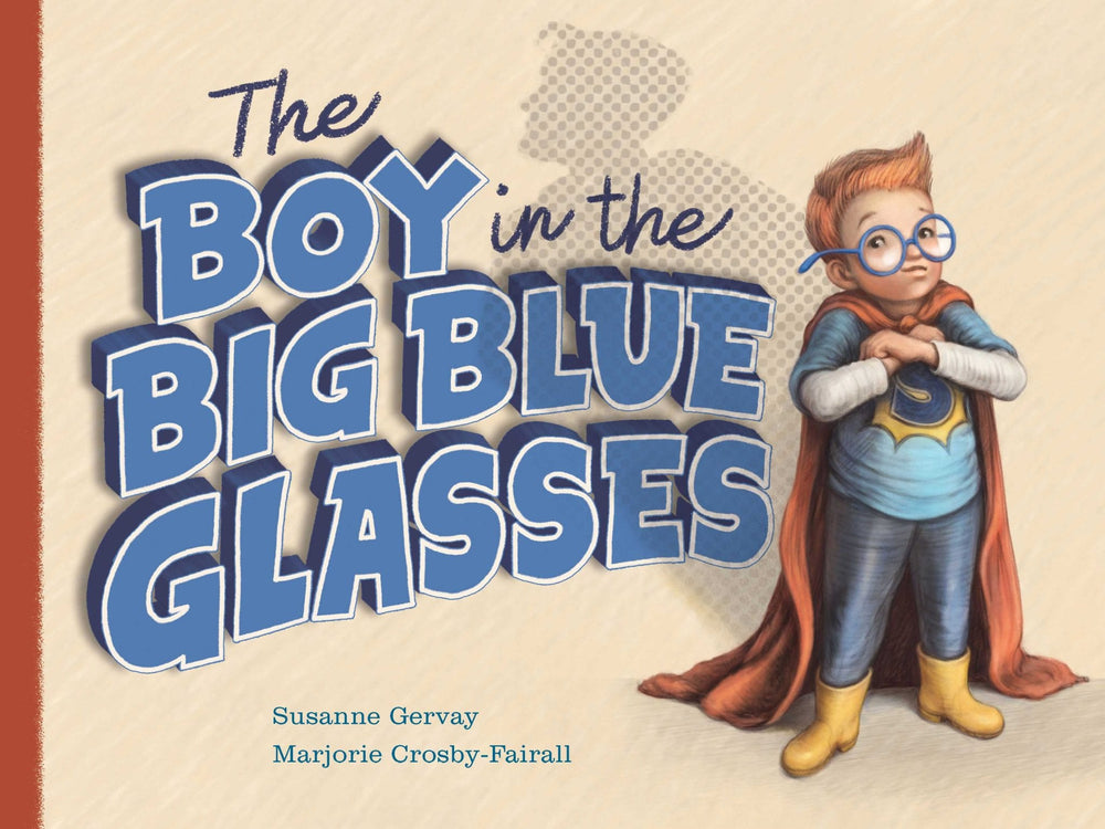 The Boy in the Big Blue Glasses by Susanne Gervay Randomhouse