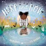 Here and Now by Julia Denos and E. B. Goodale