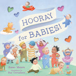 Hooray for Babies!  by Susan Meyers and Sue Cornelison