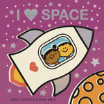 I Love Space by Allison Wortche & Steve Mack