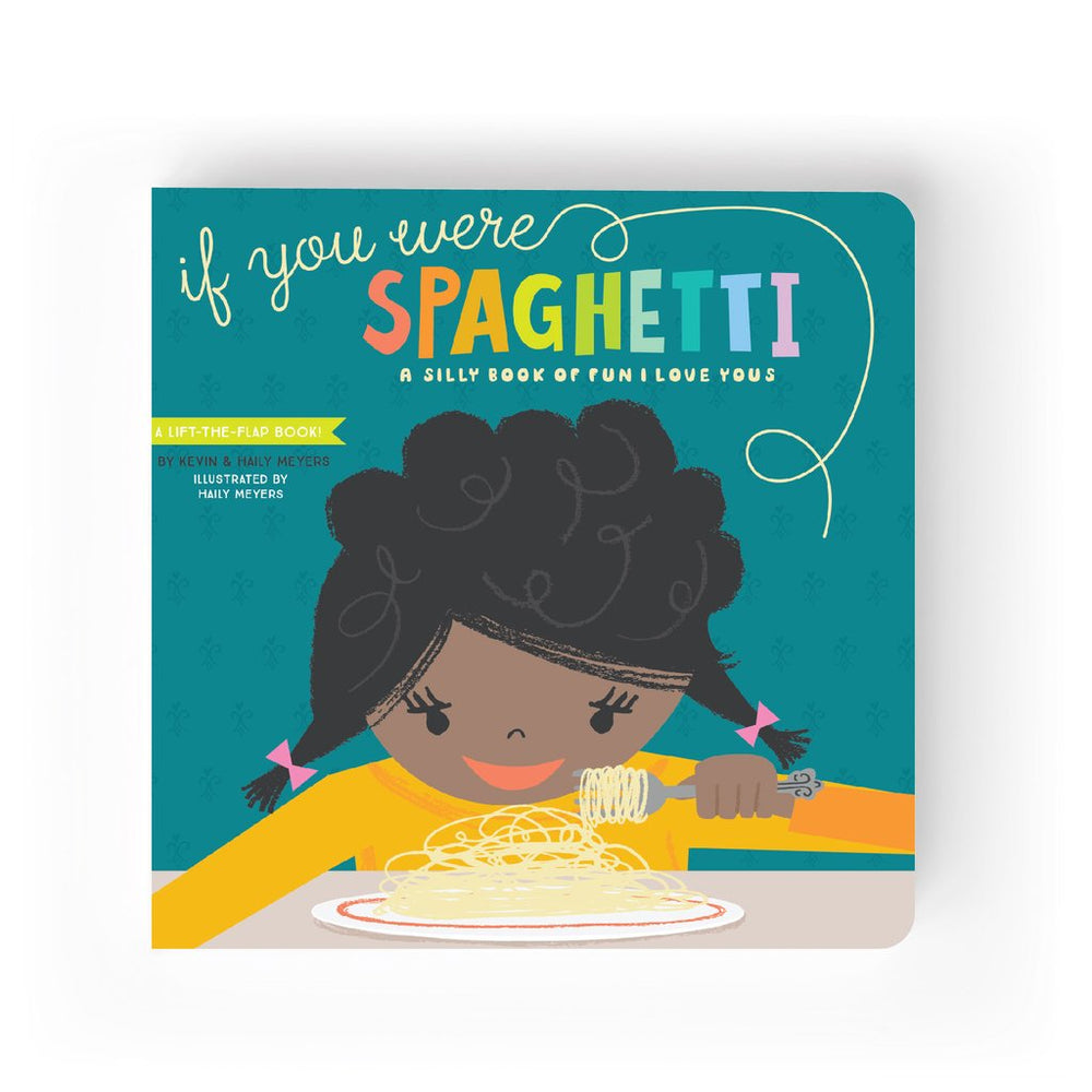 If You Were Spaghetti: A Silly Book of Fun I Love Yous by Hailey and Kevin Meyers