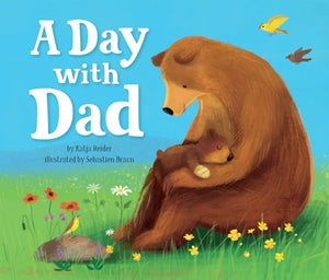 A Day with Dad by Katja Reider
