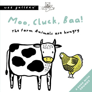 Moo, Cluck, Baa! The Farm Animals Are Hungry A Book with Sounds