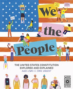 We The People The United States Constitution Explored and Explained by Aura Lewis