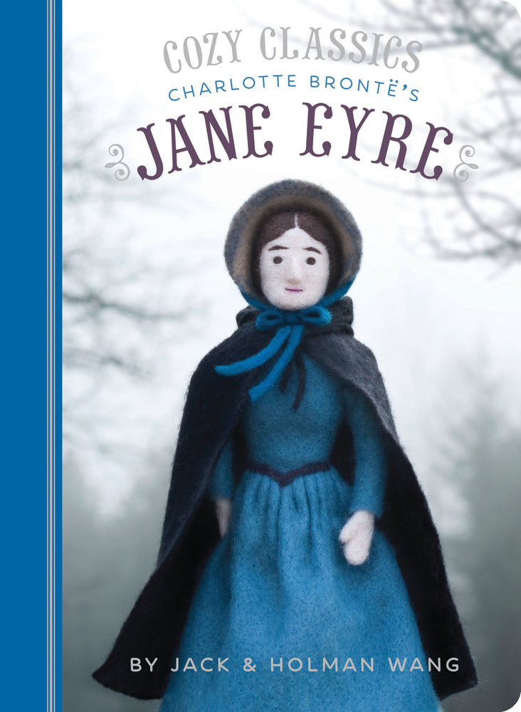Cozy Classics: Jane Eyre by Jack & Holman Wang Chronicle Books