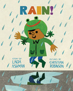 Houghton Mifflin Rain!  by Linda Ashman and Christian Robinson