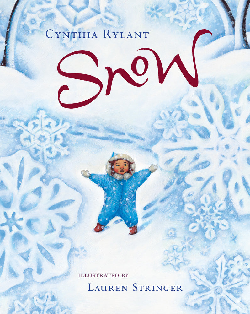 Houghton Mifflin Snow  by Cynthia Rylant and Lauren Stringer