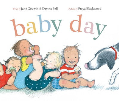 Baby Day by Jane Godwin & Davina Bell