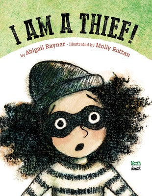 I am a Thief by Abigail Rayner Simon & Schuster