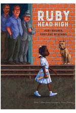 Ruby Head High: Ruby Bridges's First Day of School by Irene Cohen-Janca