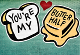 You're My Butter Half Card
