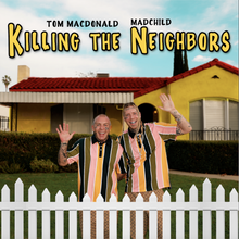 "Load image into Gallery viewer, Madchild x Tom McDonald ""Killing The Neighbors"""