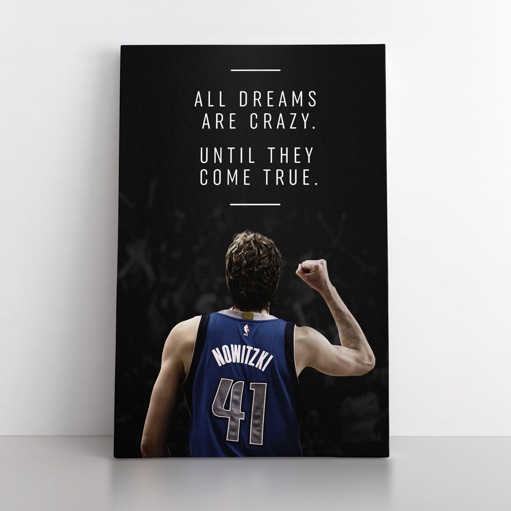 "Dirk Nowitzki ""All dreams are crazy until they come true"" - Canvas"