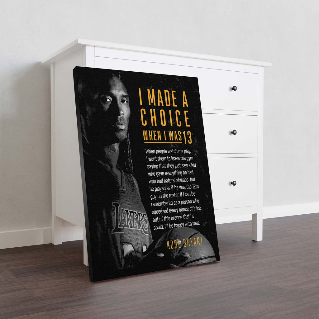 "Kobe Bryant. ""I Made A Choice When I Was 13...""Kobe Quote. - Canvas"