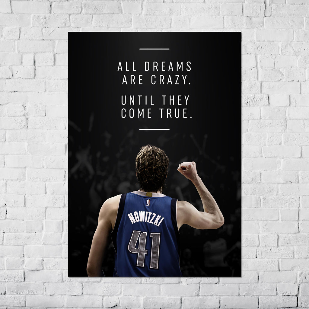 "Dirk Nowitzki ""All dreams are crazy until they come true"" Poster"