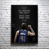 "Dirk Nowitzki ""All dreams are crazy until they come true"" - Framed poster"