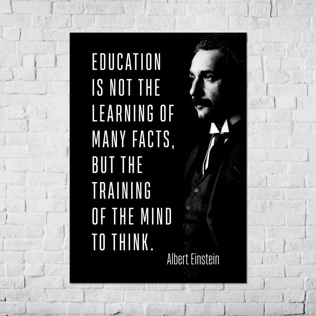 "Albert Einstein ""Education is not the learning of many facts"" Poster"