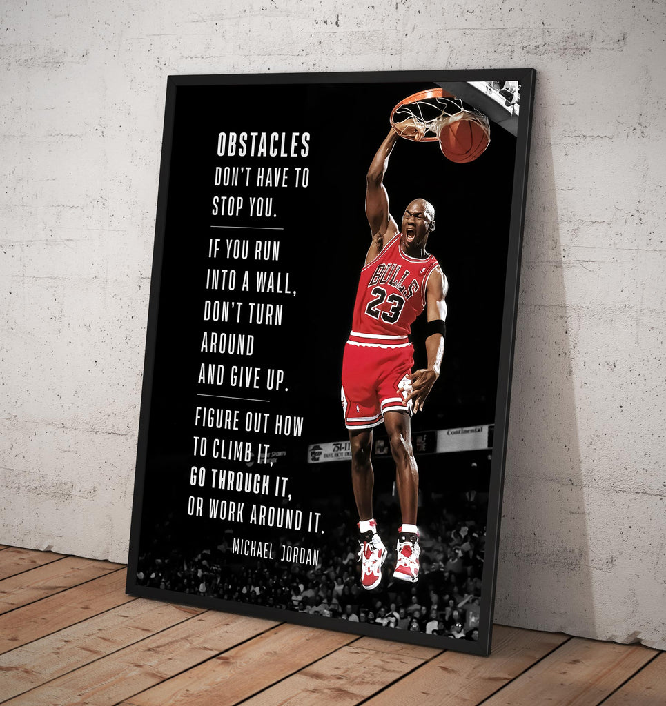 "Michael Jordan- ""Obstacles don't have to stop you. If you run into a wall, don't turn around and...""- Framed poster"