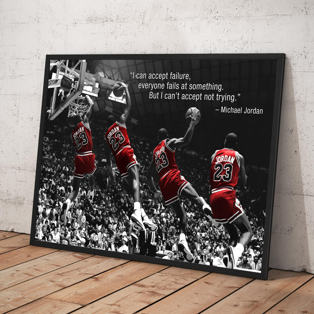 Michael Jordan - I can accept failure, everyone fails at something. But I can't accept not trying. - Framed poster