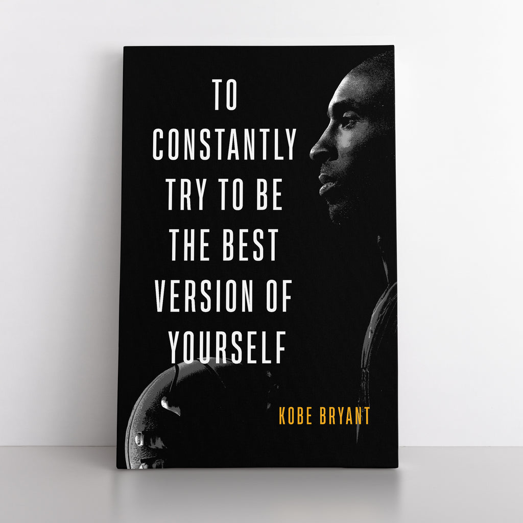 "Kobe Bryant ""To Constantly Striving to be the Best Version of Yourself"" - Canvas"