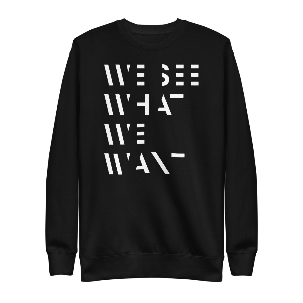 We see what we want | Fleece Pullover
