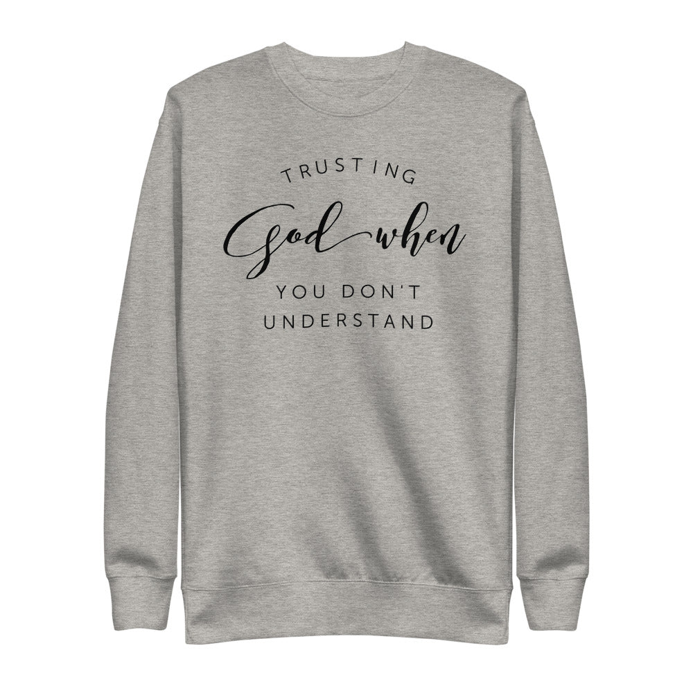 Trusting God when you don't understand | Fleece Pullover