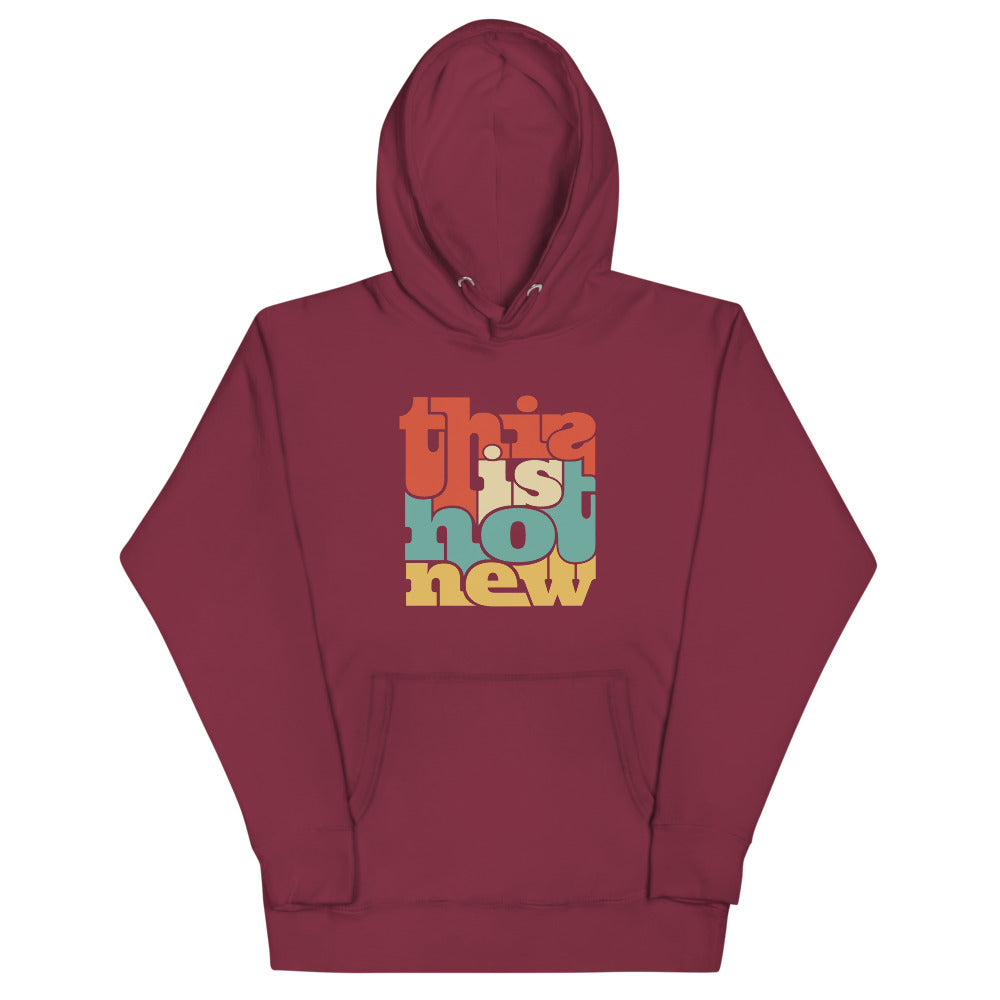 This is Not New | Hoodie