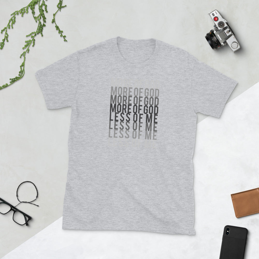 More of God Less of Me | T-Shirt