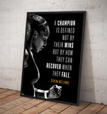 "Serena Williams. ""A champion is defined not by their wins but by how they can recover when They fall."" - Framed poster"