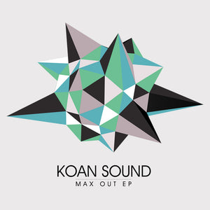 Koan Sound — Maxed Out EP