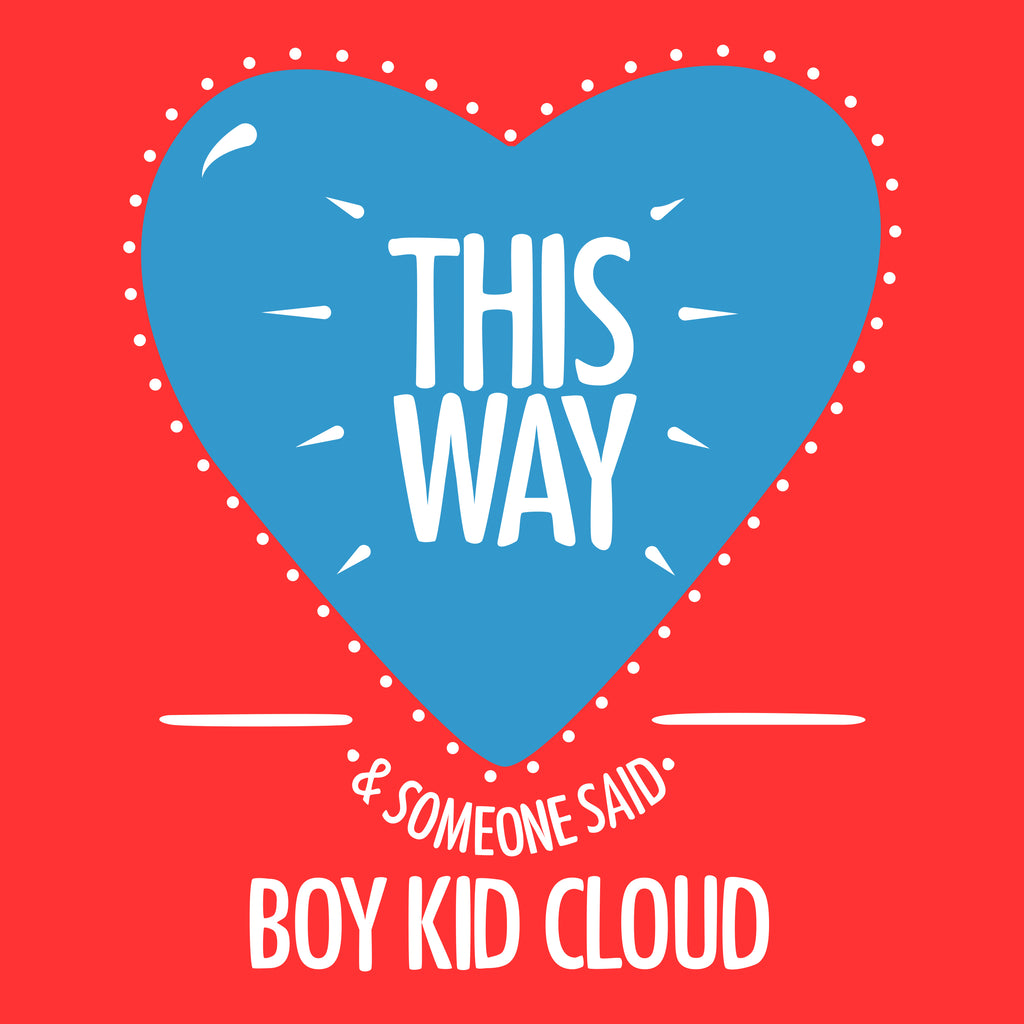 Boy Kid Cloud — This Way / Someone Said EP
