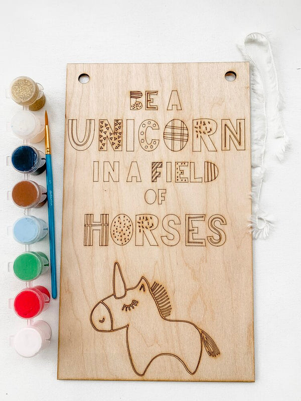 Be A Unicorn In A Field Of Horses, DIY Kit