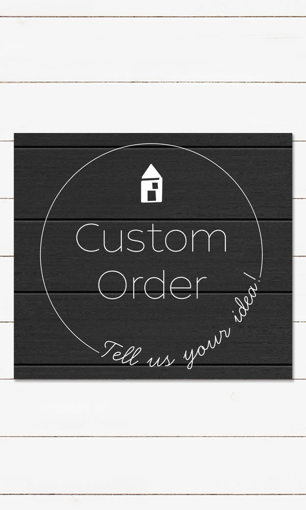 Custom Sign Order - Shiplap Backer